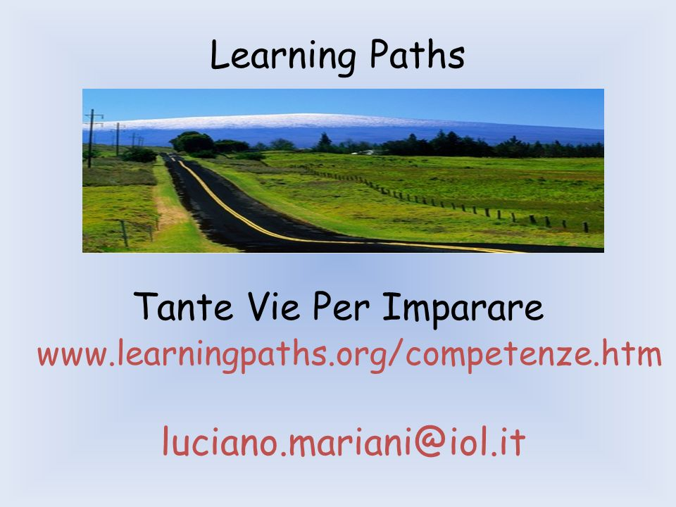 Learning Paths. Tante Vie Per Imparare. www.learningpaths.org/competenze.htm.