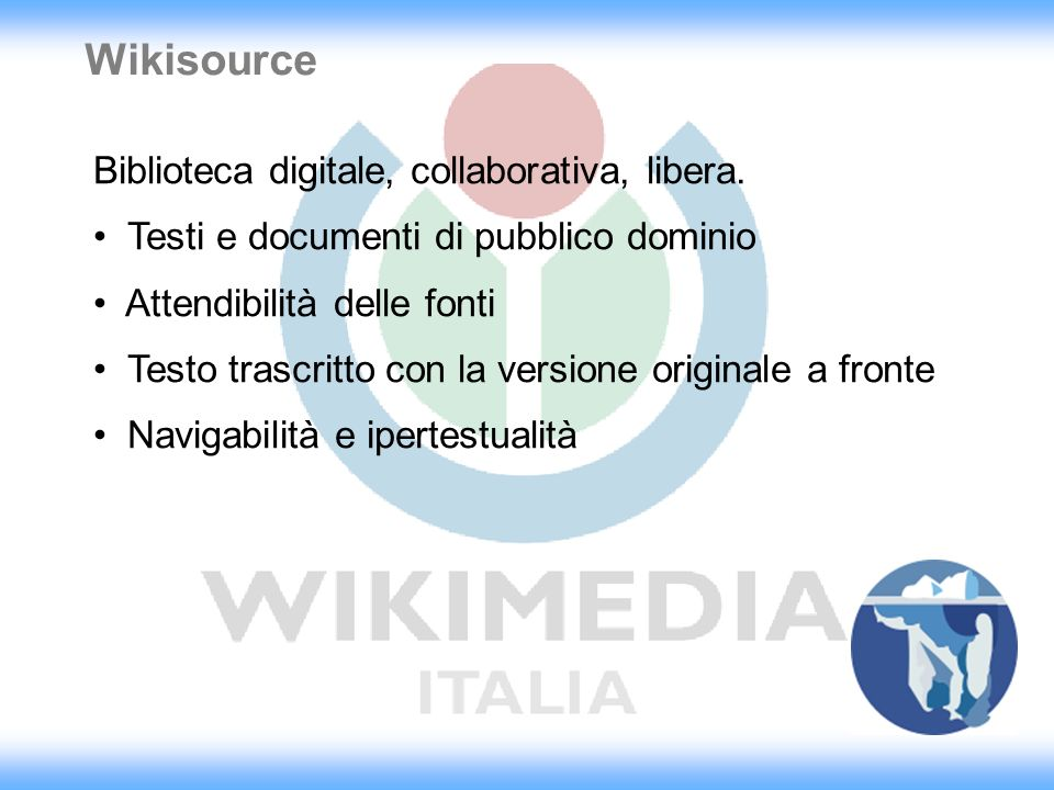 Wikisource Biblioteca digitale, collaborativa, libera.