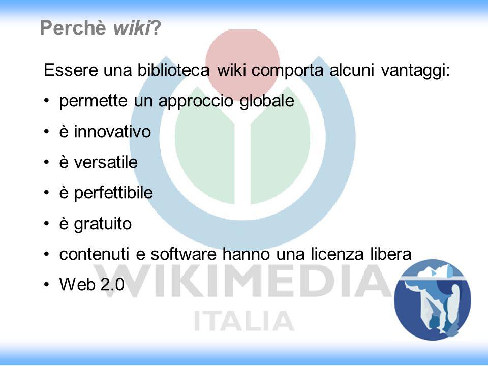 Perchè wiki Essere una biblioteca wiki comporta alcuni vantaggi:
