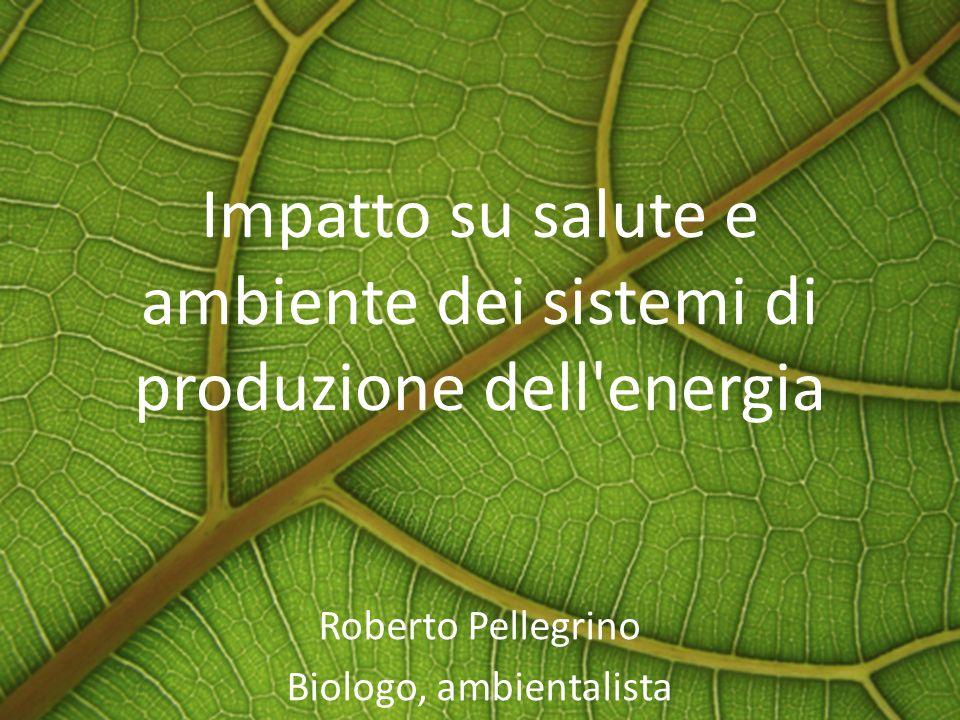 Impatto su salute e ambiente dei sistemi di produzione dell energia
