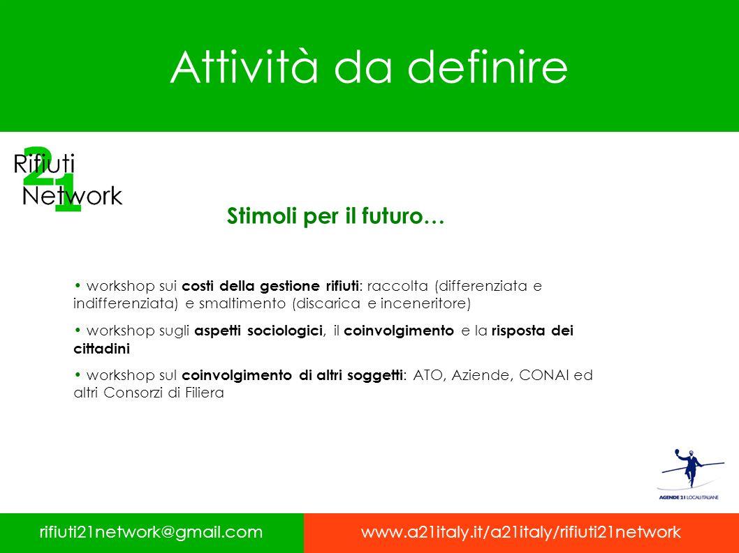 Attività da definire Stimoli per il futuro… rifiuti21network@gmail.com