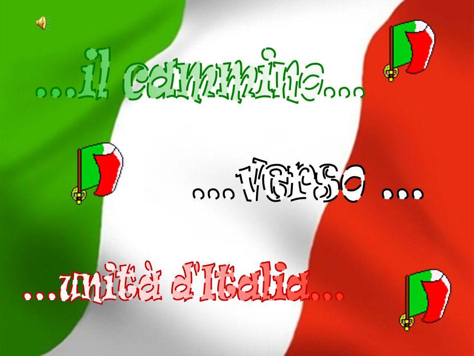 ...il cammino... ...verso ... ...unità d Italia...