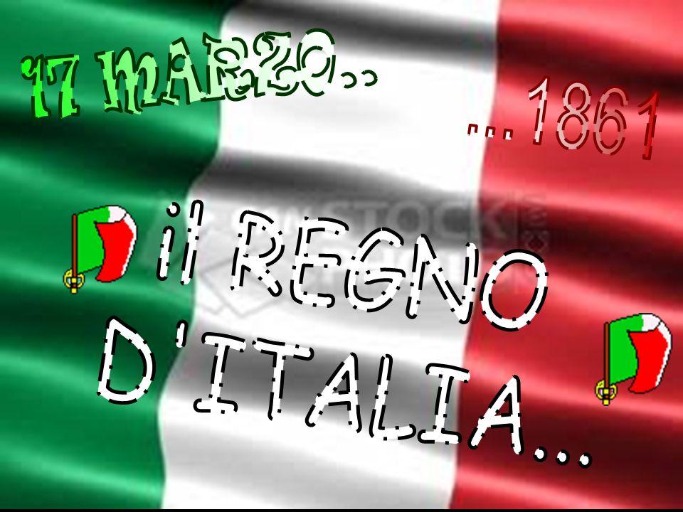 17 MARZO.. ...1861 il REGNO D ITALIA...