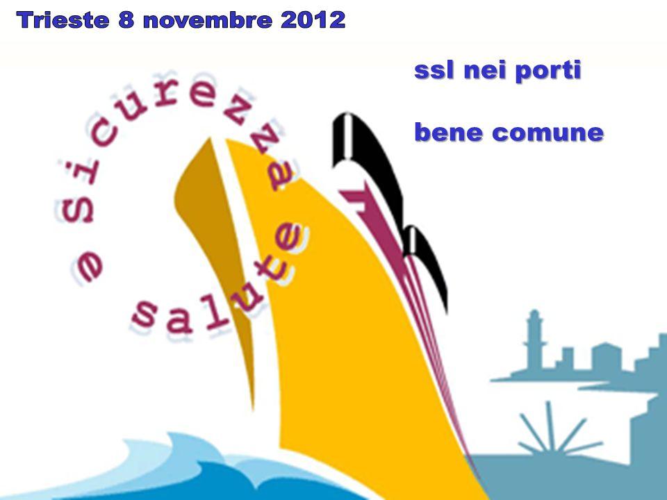 Trieste 8 novembre 2012 ssl nei porti bene comune