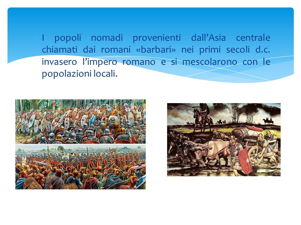 I popoli nomadi provenienti dall'Asia centrale chiamati dai romani «barbari» nei primi secoli d.c.