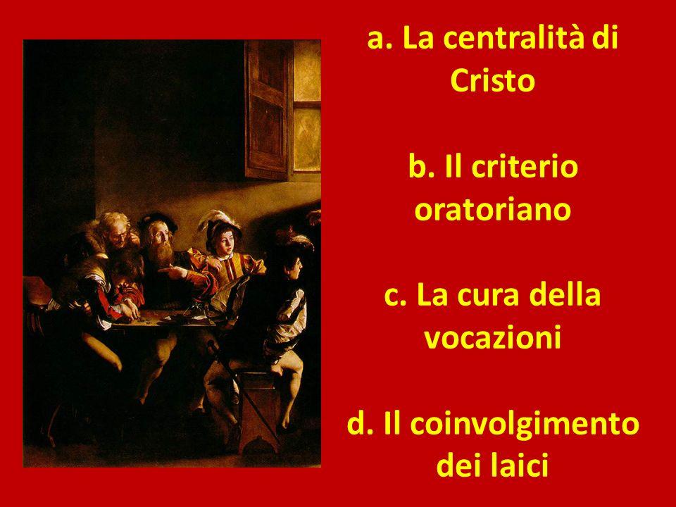 a. La centralità di Cristo b. Il criterio oratoriano c