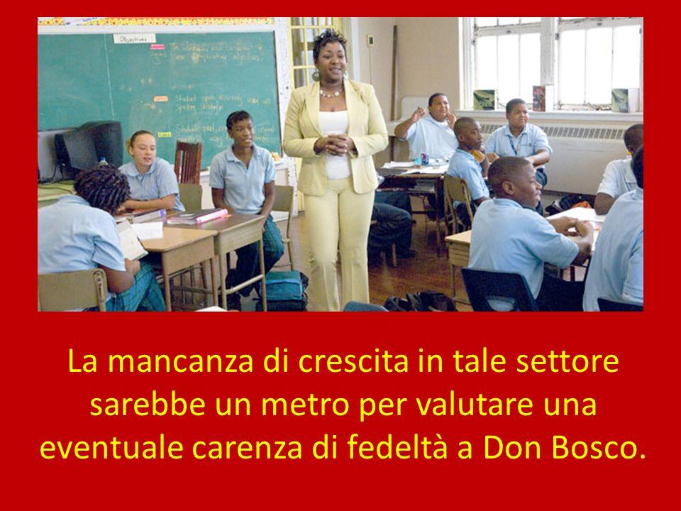 La mancanza di crescita in tale settore sarebbe un metro per valutare una eventuale carenza di fedeltà a Don Bosco.