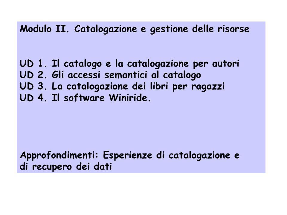 Modulo II. Catalogazione e gestione delle risorse