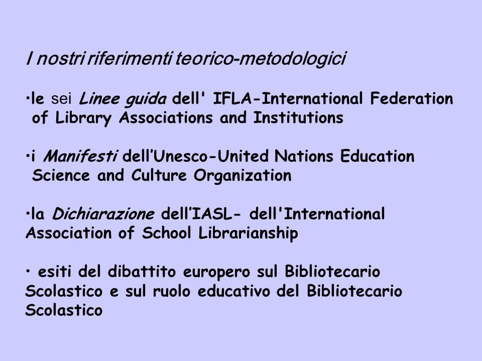 I nostri riferimenti teorico-metodologici