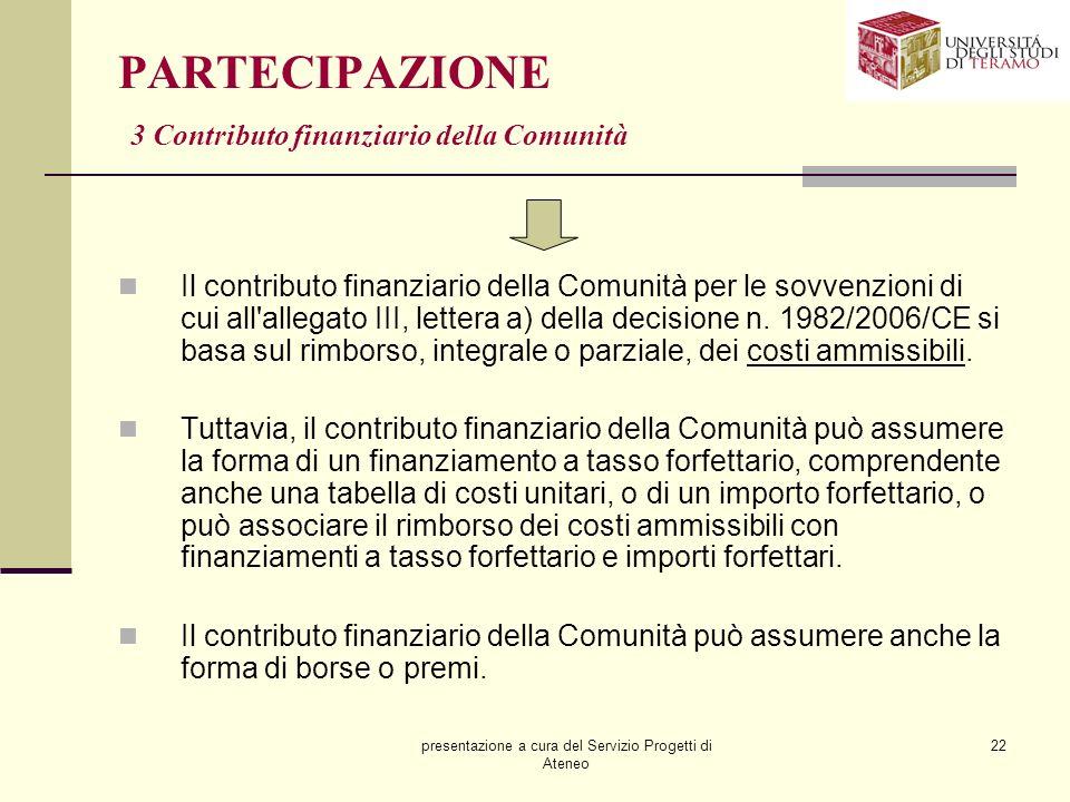 PARTECIPAZIONE 3 Contributo finanziario della Comunità