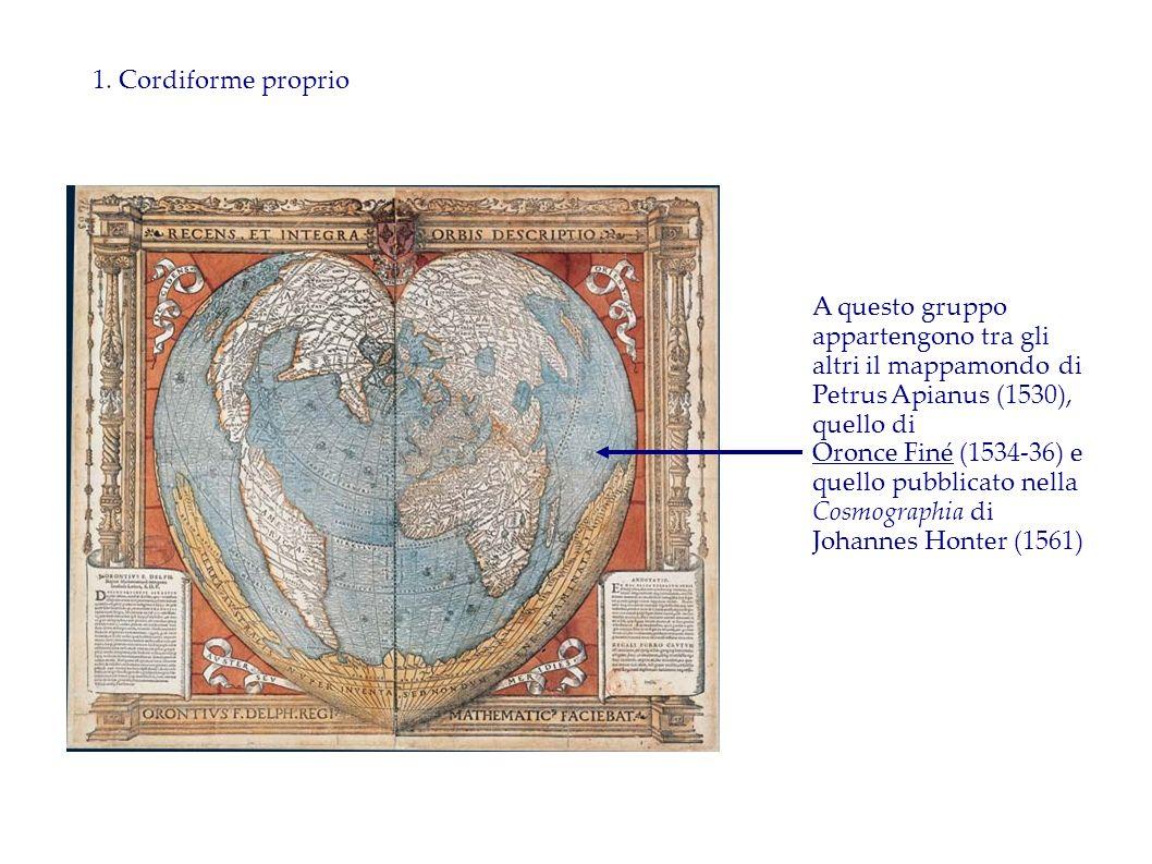 1. Cordiforme proprioA questo gruppo appartengono tra gli altri il mappamondo di Petrus Apianus (1530), quello di.