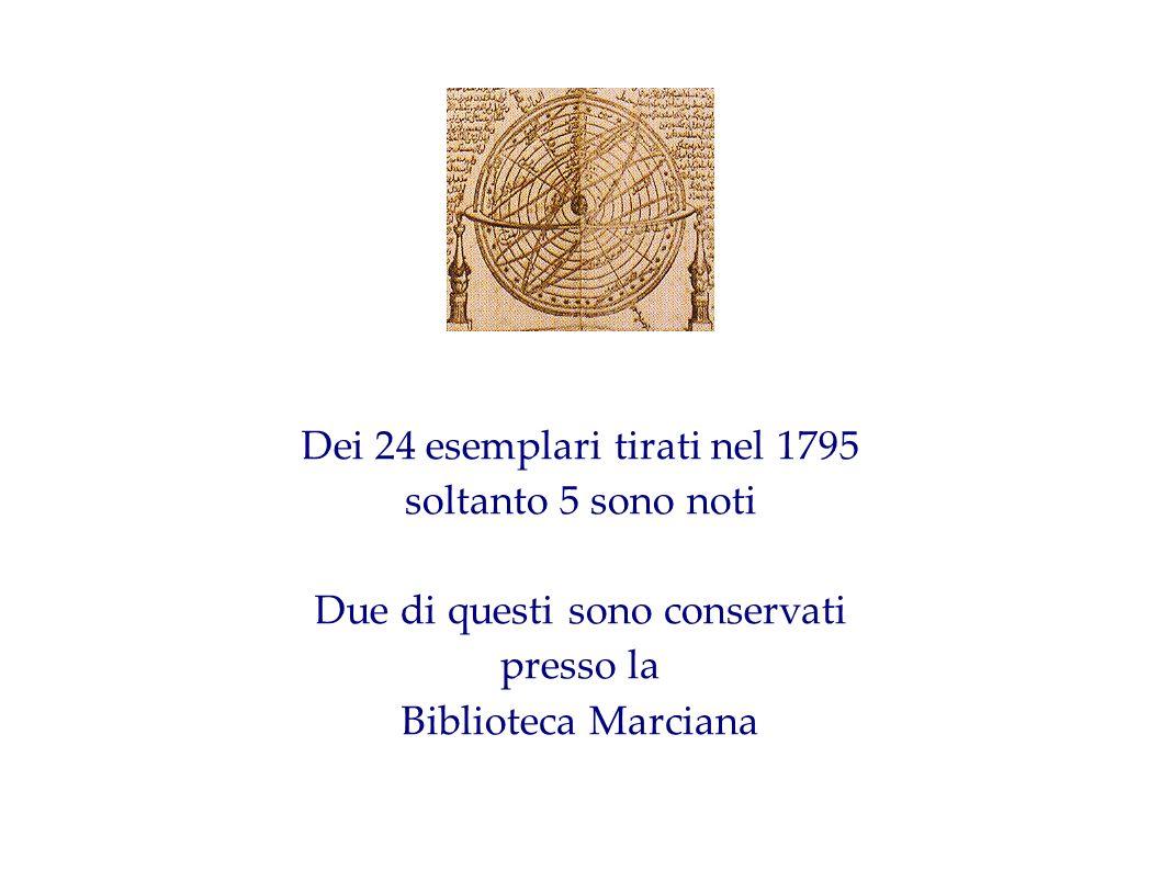 Dei 24 esemplari tirati nel 1795 soltanto 5 sono noti