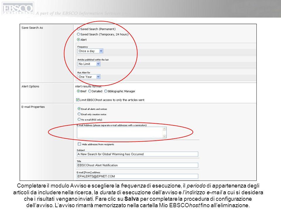 Completare il modulo Avviso e scegliere la frequenza di esecuzione, il periodo di appartenenza degli articoli da includere nella ricerca, la durata di esecuzione dell'avviso e l'indirizzo e-mail a cui si desidera che i risultati vengano inviati.