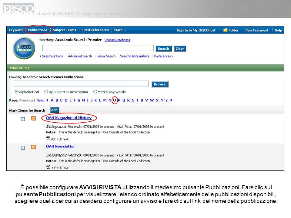 È possibile configurare AVVISI RIVISTA utilizzando il medesimo pulsante Pubblicazioni.