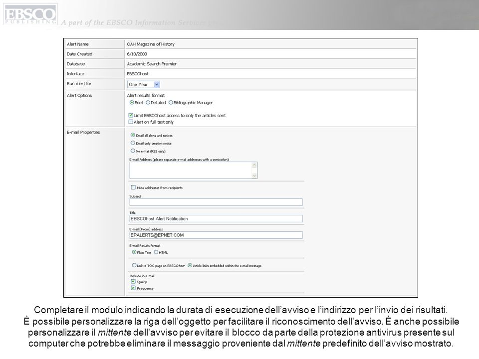 Completare il modulo indicando la durata di esecuzione dell'avviso e l'indirizzo per l'invio dei risultati.