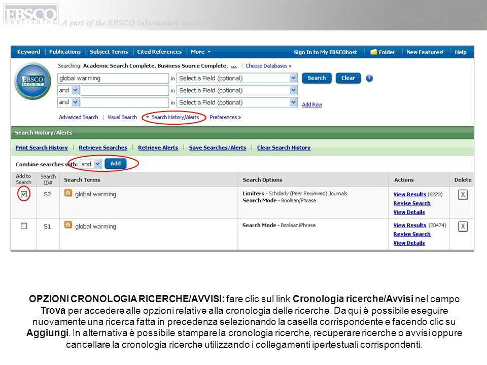 OPZIONI CRONOLOGIA RICERCHE/AVVISI: fare clic sul link Cronologia ricerche/Avvisi nel campo Trova per accedere alle opzioni relative alla cronologia delle ricerche.