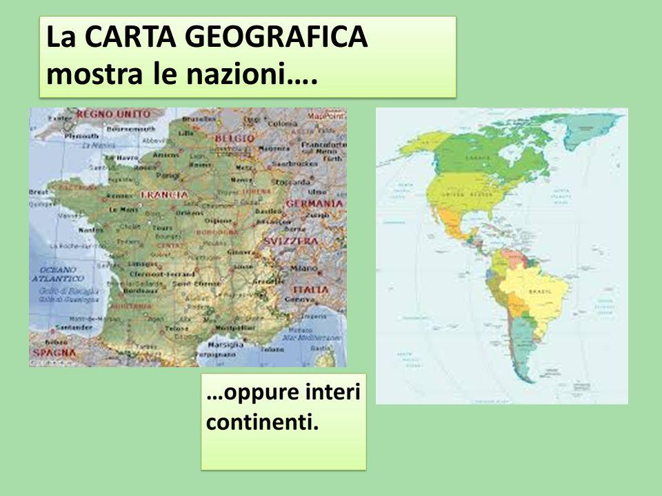 La CARTA GEOGRAFICA mostra le nazioni….