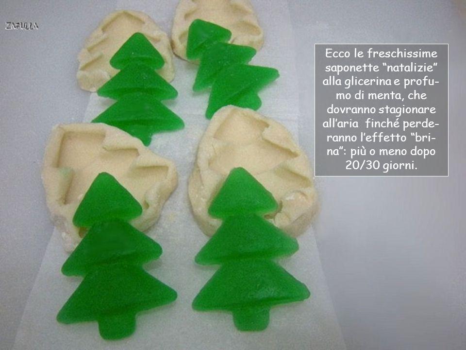 Ecco le freschissime saponette natalizie alla glicerina e profu-mo di menta, che