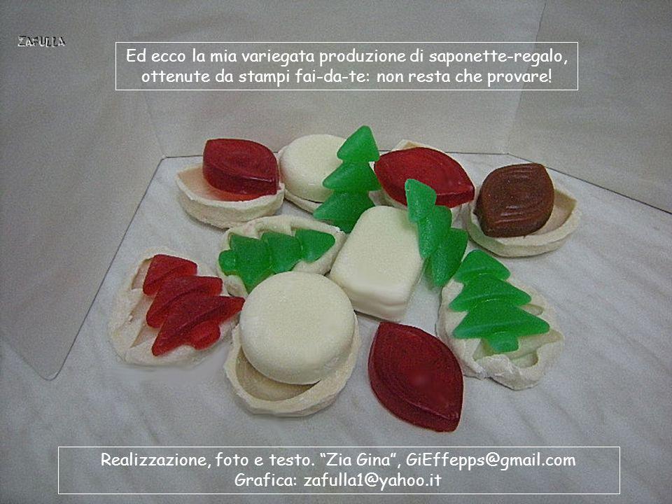 Realizzazione, foto e testo. Zia Gina , GiEffepps@gmail.com