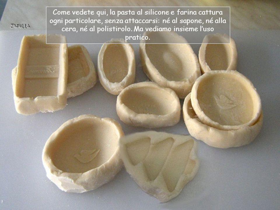 Come vedete qui, la pasta al silicone e farina cattura ogni particolare, senza attaccarsi: né al sapone, né alla cera, né al polistirolo.