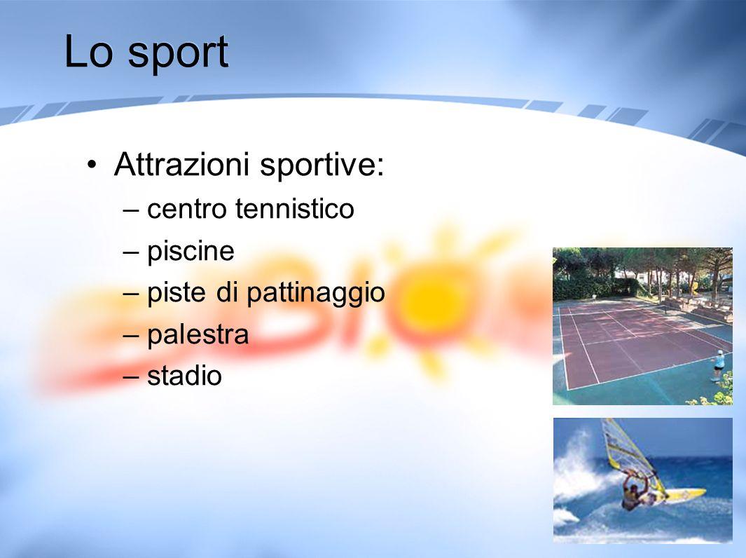 Lo sport Attrazioni sportive: centro tennistico piscine