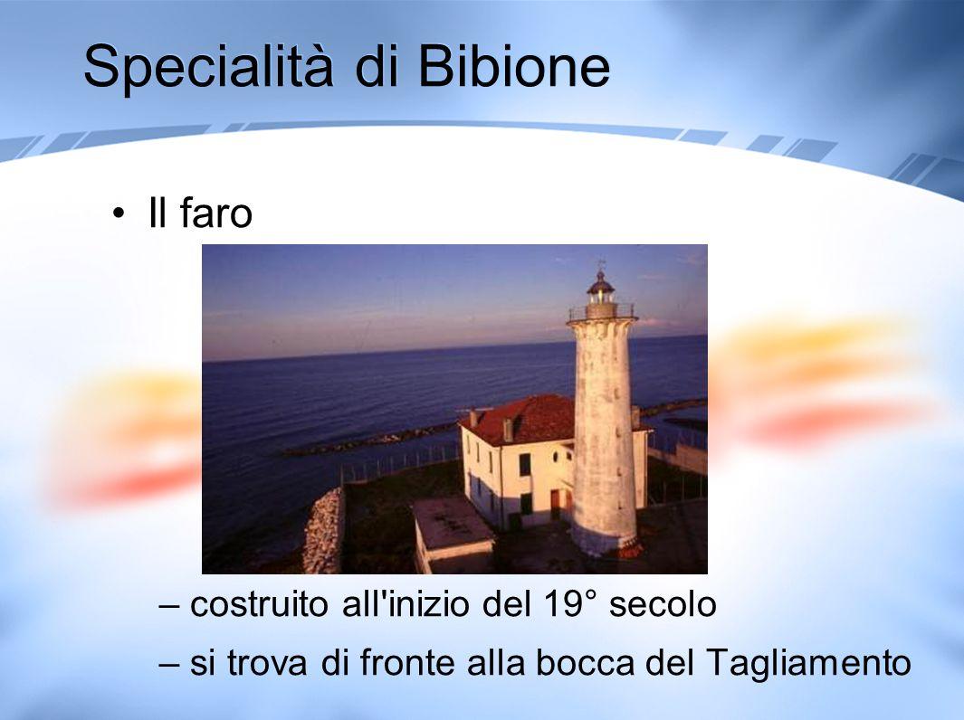 Specialità di Bibione Il faro costruito all inizio del 19° secolo