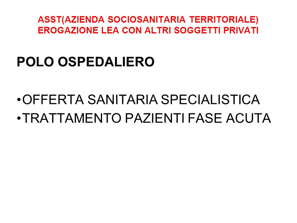 OFFERTA SANITARIA SPECIALISTICA TRATTAMENTO PAZIENTI FASE ACUTA