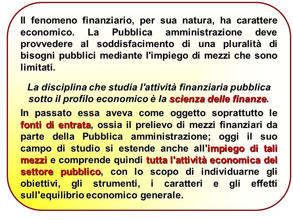 Il fenomeno finanziario, per sua natura, ha carattere economico