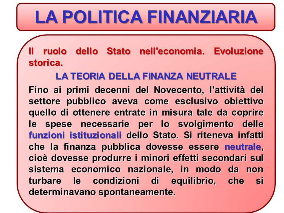 LA POLITICA FINANZIARIA LA TEORIA DELLA FINANZA NEUTRALE