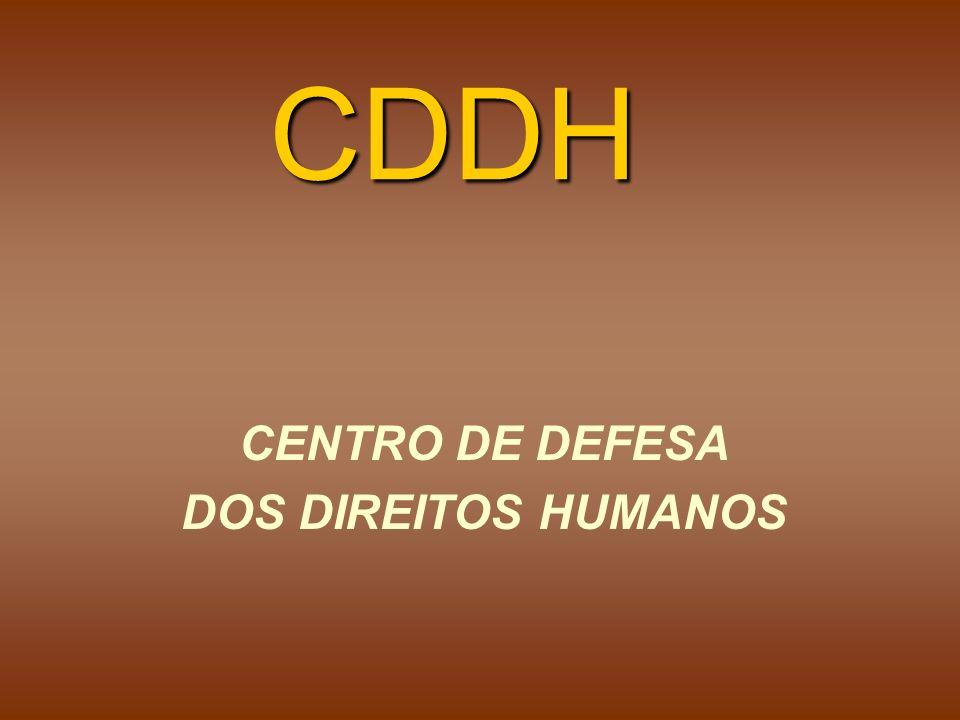 CENTRO DE DEFESA DOS DIREITOS HUMANOS