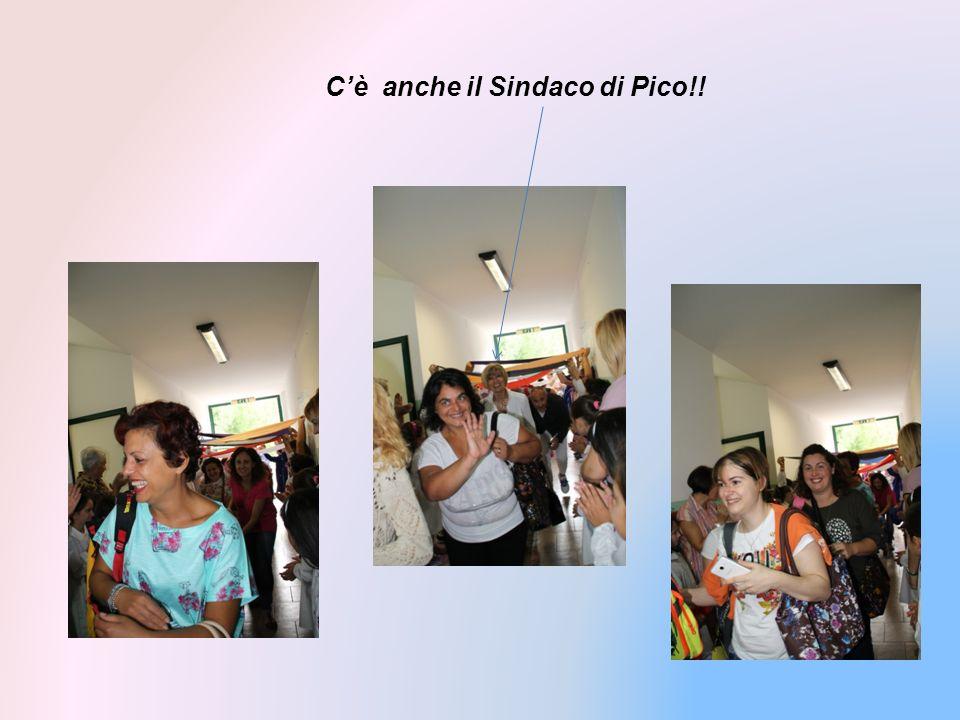 C'è anche il Sindaco di Pico!!