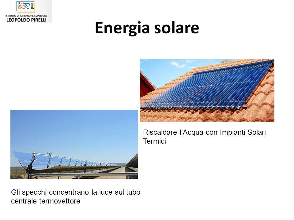 Le energie rinnovabili ppt scaricare - Centrale solare a specchi ...
