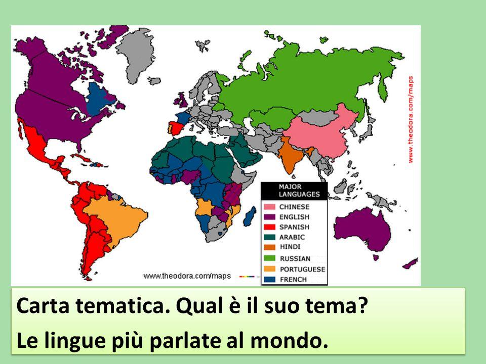 Carta tematica. Qual è il suo tema Le lingue più parlate al mondo.