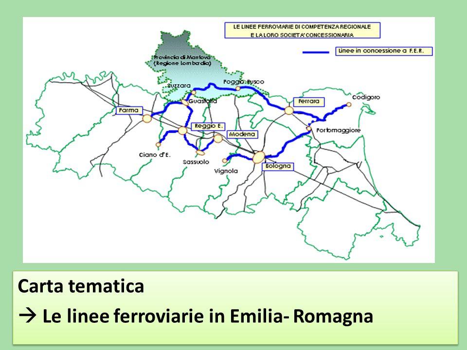Carta tematica  Le linee ferroviarie in Emilia- Romagna