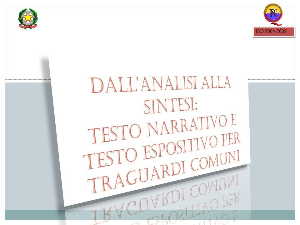 ISO 9004-2009 Dall'analisi alla sintesi: testo narrativo e testo espositivo per traguardi comuni
