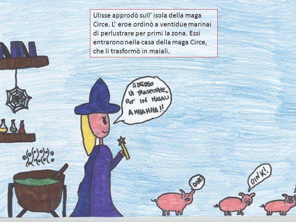 Ulisse approdò sull' isola della maga Circe