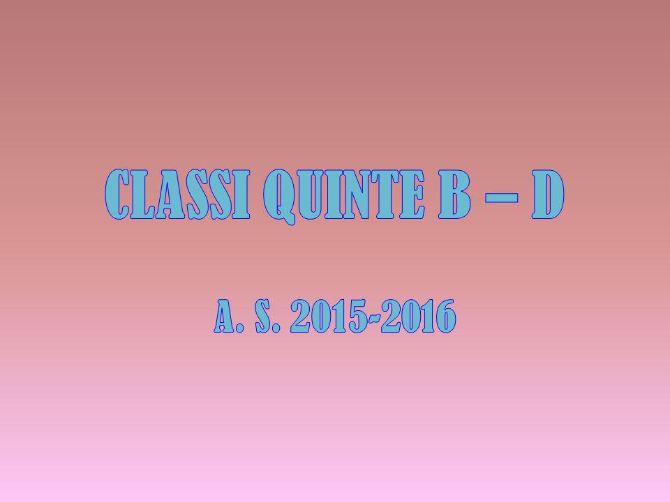 CLASSI QUINTE B – D A. S. 2015-2016