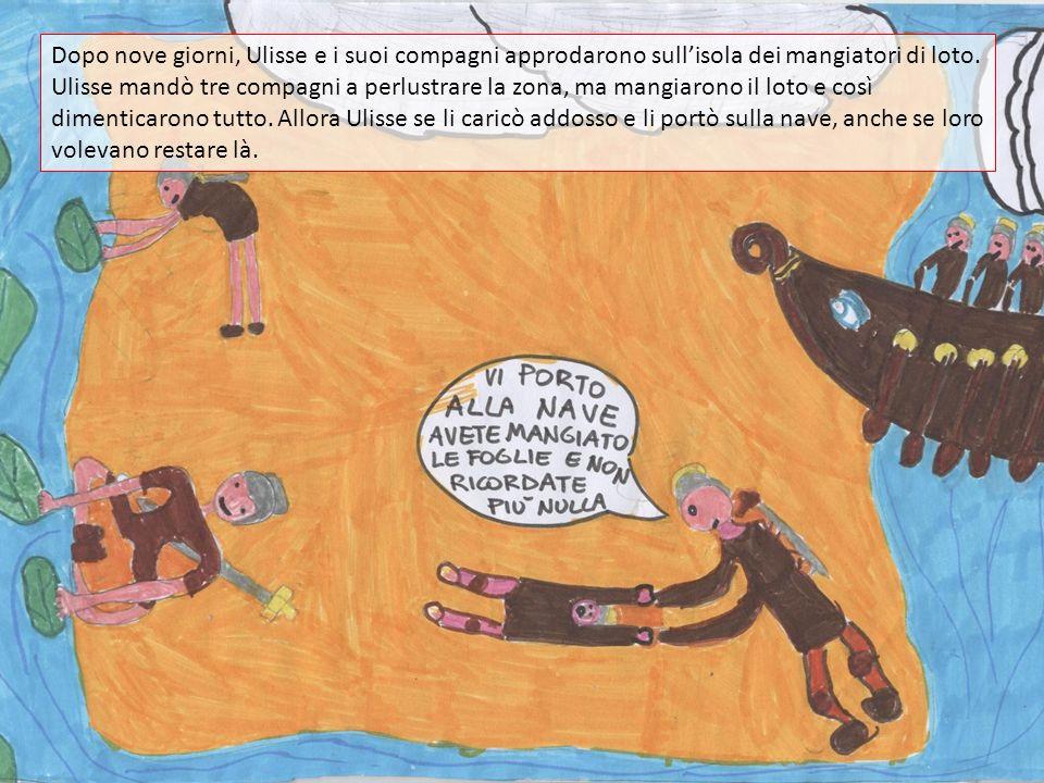 Dopo nove giorni, Ulisse e i suoi compagni approdarono sull'isola dei mangiatori di loto.