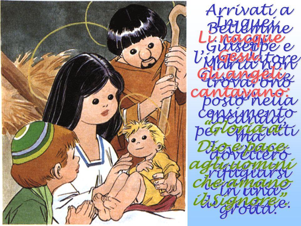 Lì nacque Gesù. Gli angeli cantavano: