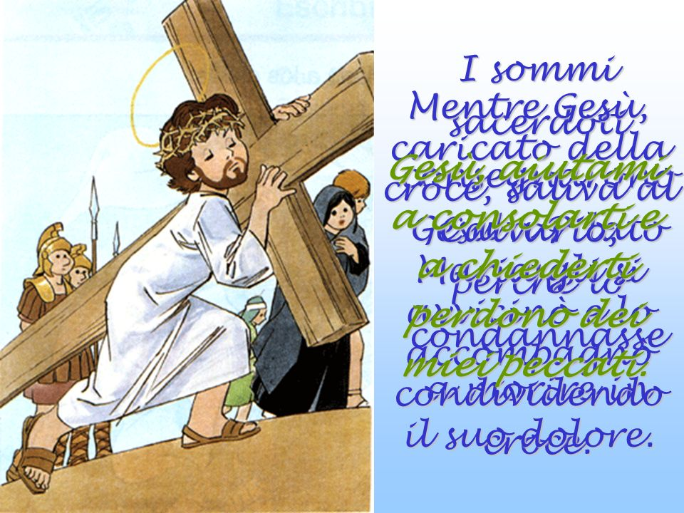 Gesù, aiutami a consolarti e a chiederti perdono dei miei peccati.