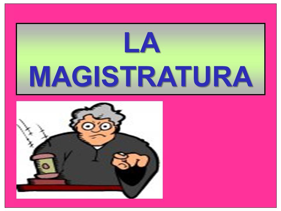 LA MAGISTRATURA