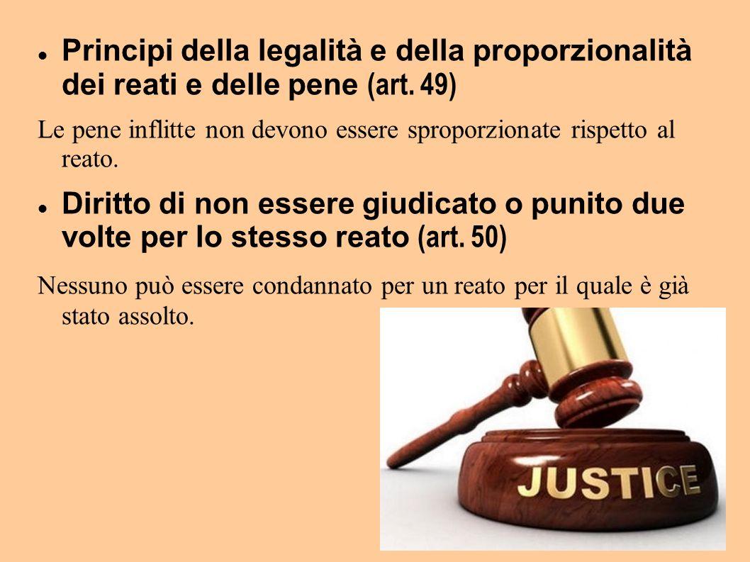 Principi della legalità e della proporzionalità dei reati e delle pene (art. 49)