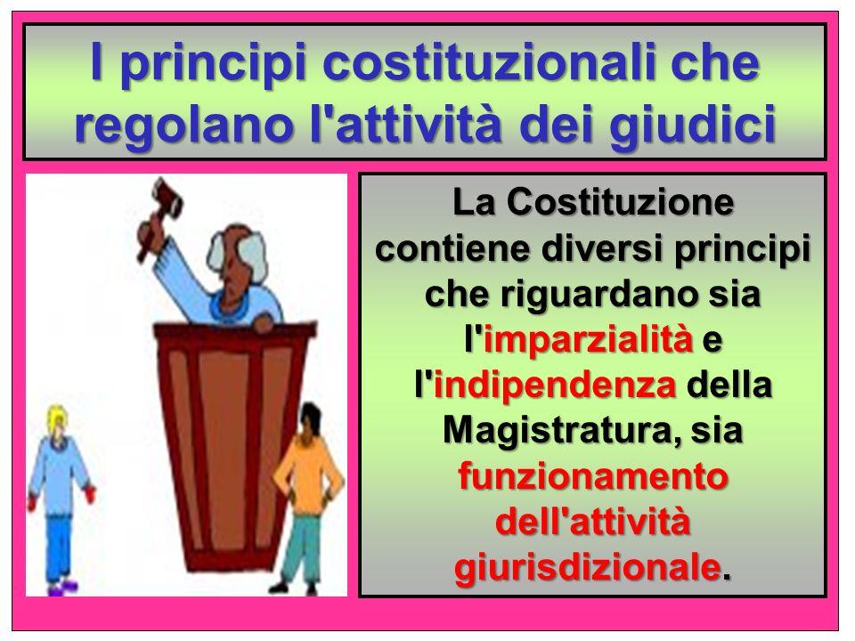 l principi costituzionali che regolano l attività dei giudici
