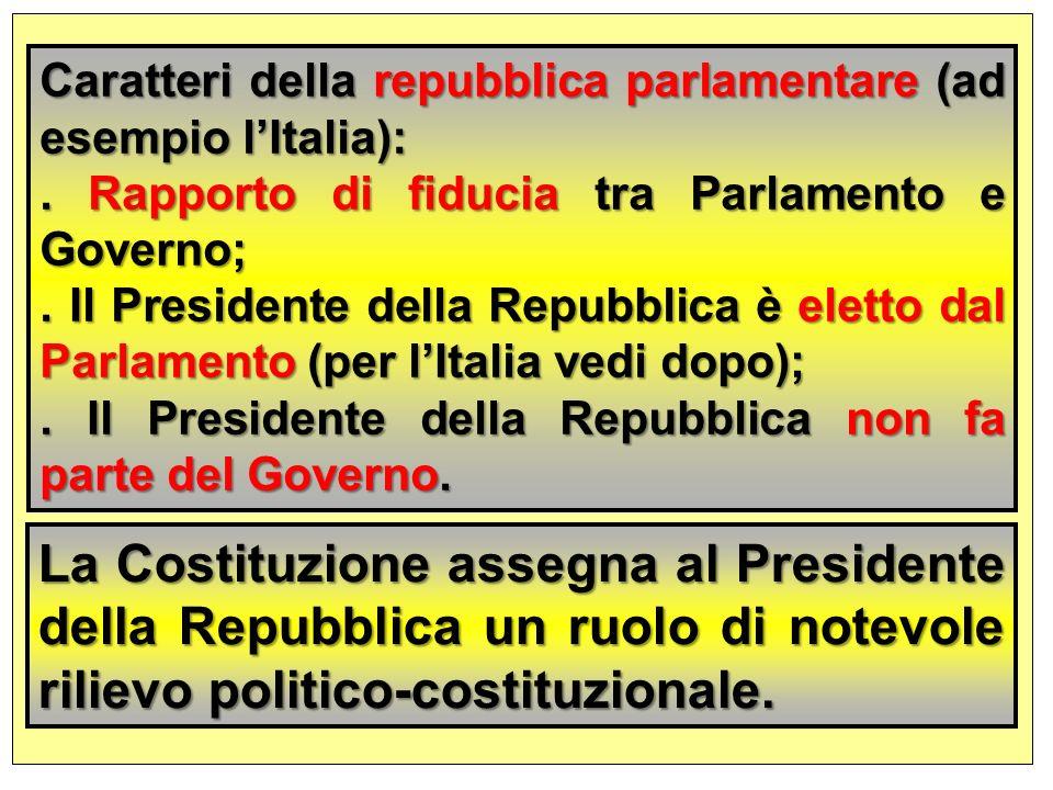 Caratteri della repubblica parlamentare (ad esempio l'Italia):