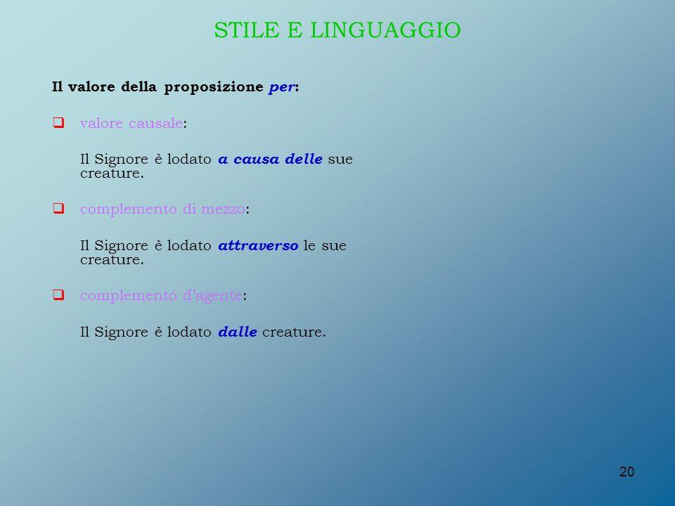 STILE E LINGUAGGIO Il valore della proposizione per: valore causale: