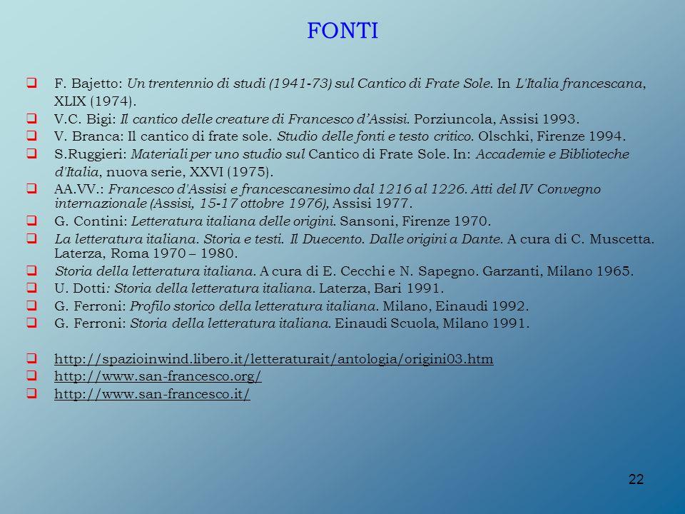 FONTI F. Bajetto: Un trentennio di studi (1941-73) sul Cantico di Frate Sole. In L Italia francescana,