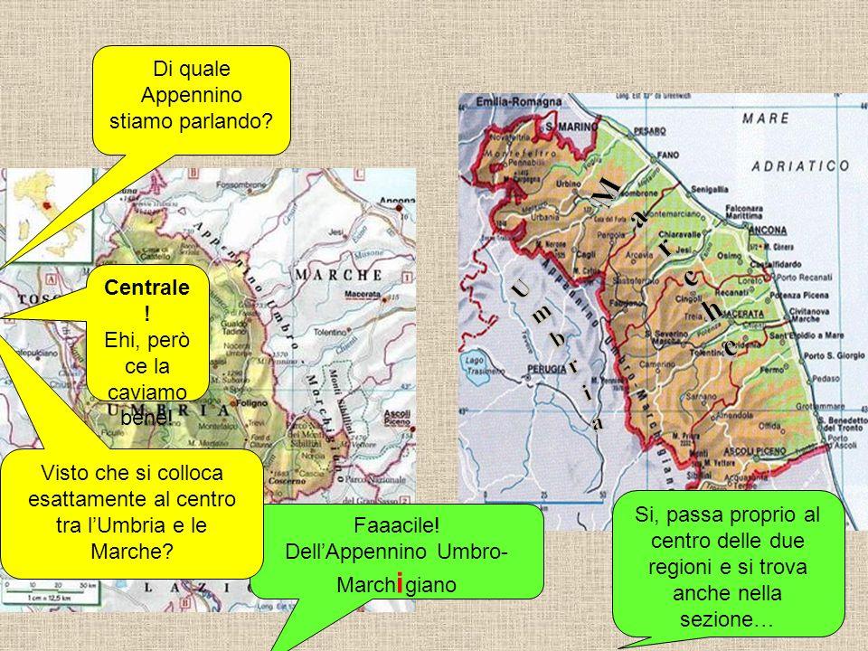 Marche Umbria Di quale Appennino stiamo parlando Centrale!
