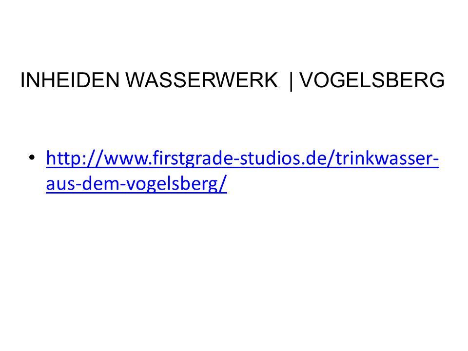 INHEIDEN WASSERWERK | VOGELSBERG