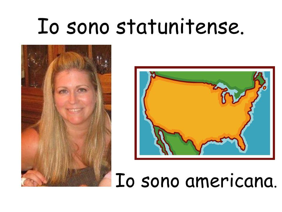 Io sono statunitense. Io sono americana.