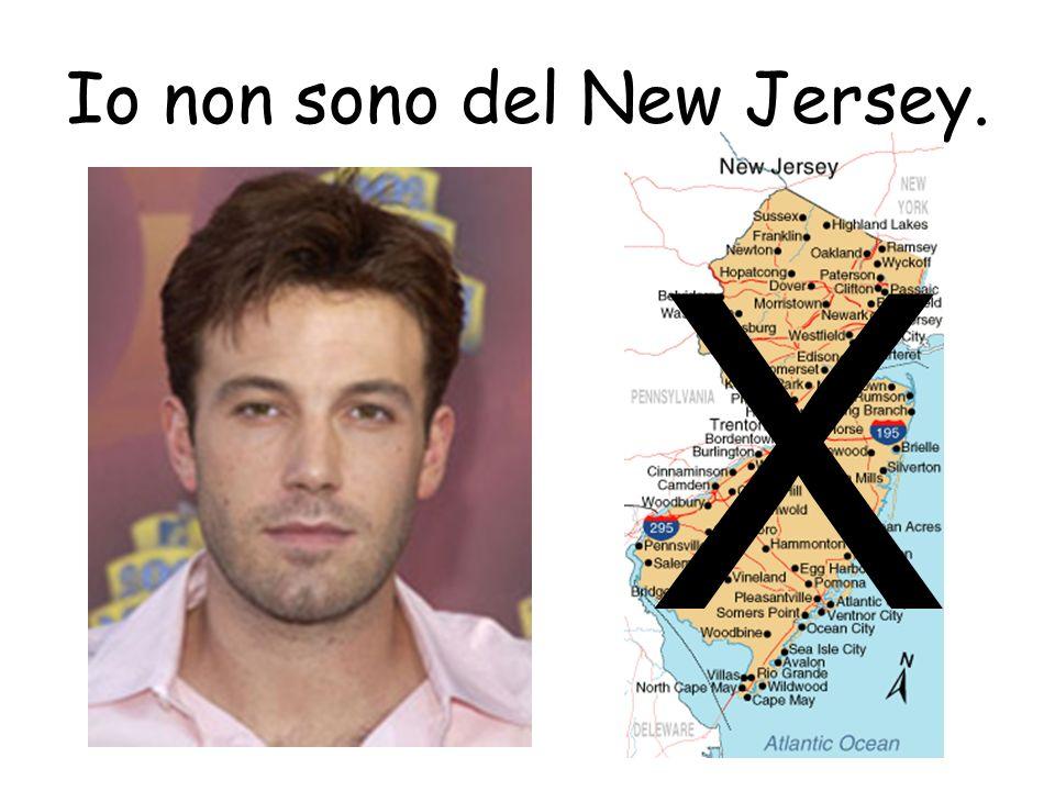 Io non sono del New Jersey.